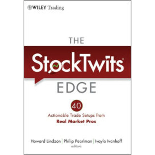 The StockTwits Edge: 40 Actionable Trade Set-Ups from Real Market Pros / Edition 1
