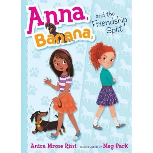 Anna, Banana, and the Friendship Split (Hardcover)