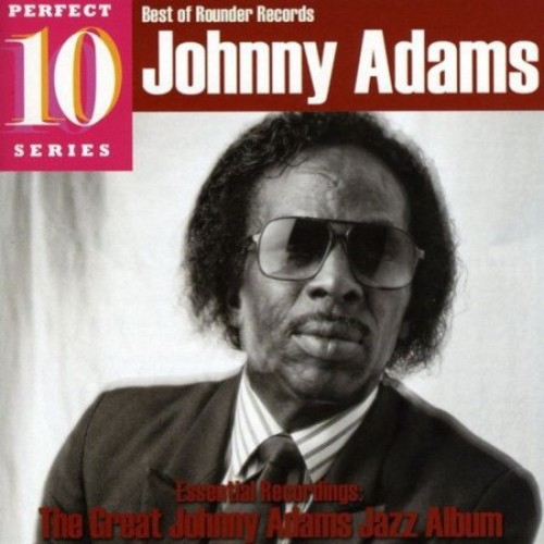Essential Recordings: The Great Johnny Adams Jazz Album [CD]