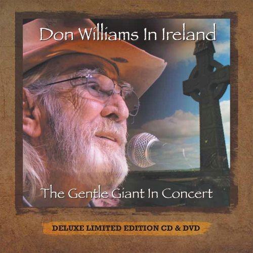 Don Williams in Ireland: The Gentle Giant in Concert [CD & DVD]