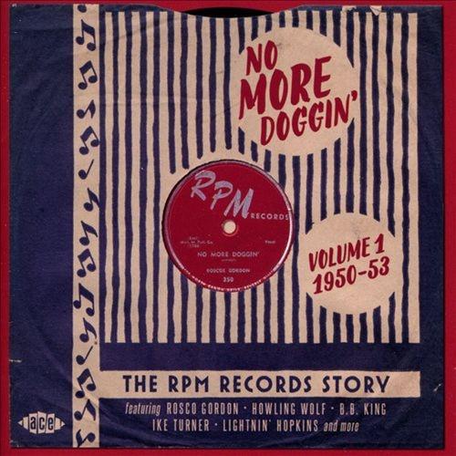 No More Doggin': The RPM Records Story, Vol. 1 - 1950-53 [CD]