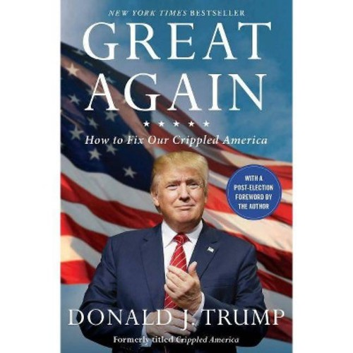 Great Again : How to Fix Our Crippled America