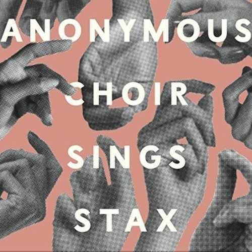 Anonymous Choir - Sings Stax (CD)