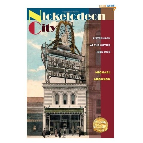 Nickelodeon City: Pittsburgh at the Movies, 1905-1929