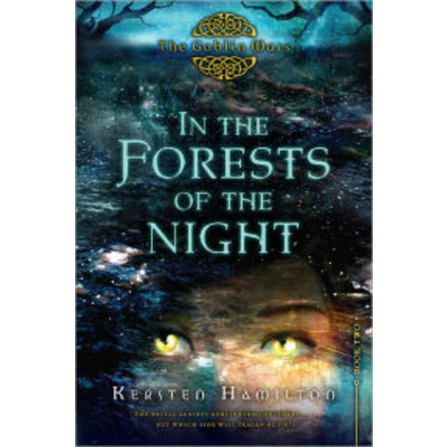 In the Forests of the Night (The Goblin Wars Series #2)