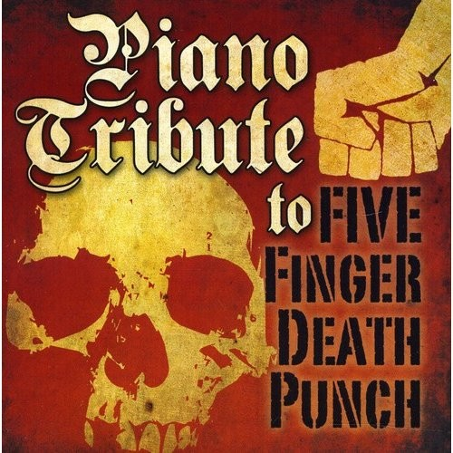 Piano Tribute to Five Finger Death Punch [CD]