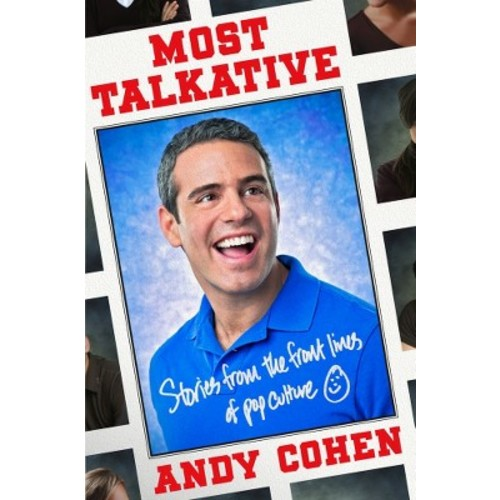 Most Talkative (Reprint) (Paperback) by Andy Cohen