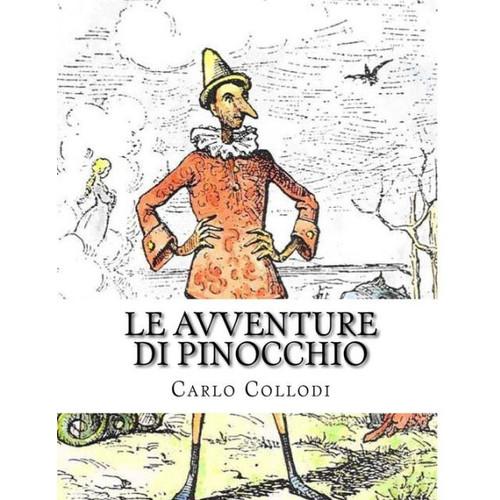 The Adventures of Pinocchio: Le Avventure Di Pinocchio Carlo Collodi