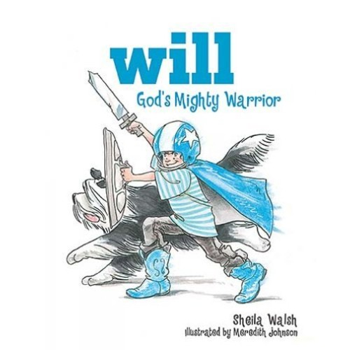 Will, God's Mighty Warrior Will, God's Mighty Warrior