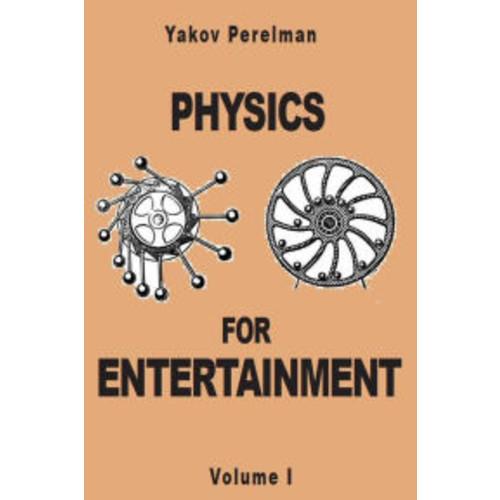 Physics for Entertainment (volume 1)