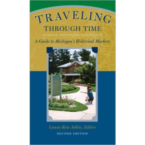 Traveling Through Time: A Guide to Michigan's Historical Markers