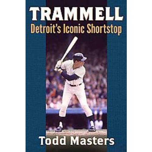 Trammell: Detroit's Iconic Shortstop (Paperback)