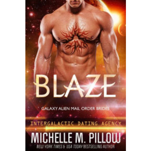 Blaze: A Qurilixen World Novella: Intergalactic Dating Agency (Galaxy Alien Mail Order Brides, #3)