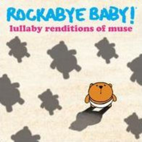 Rockabye Baby: Lullaby Renditions of Muse