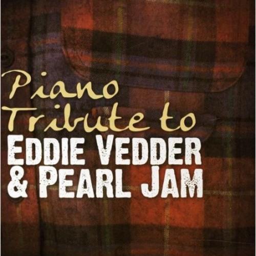 Piano Tribute to Eddie Vedder & Pearl Jam [CD]