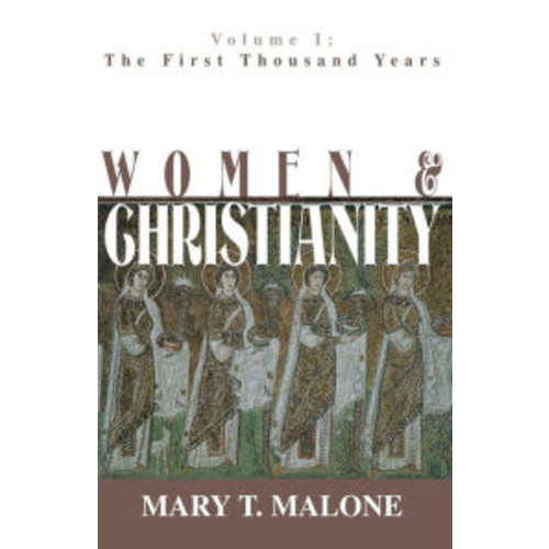 Women and Christianity: The First Thousand Years