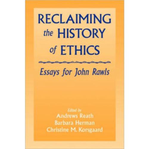 Reclaiming the History of Ethics: Essays for John Rawls