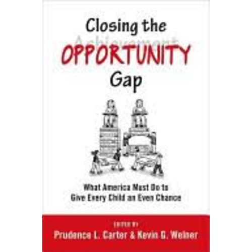 Closing the Opportunity Gap : What America Must Do to Give Every Child an Even Chance (Paperback)