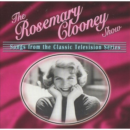 The Rosemary Clooney Show: Songs from the Classic TV Series