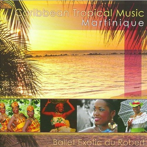 Caribbean Tropical Music: Martinique [CD]