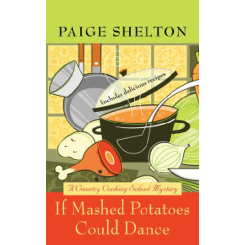 If Mashed Potatoes Could Dance (Country Cooking School Mystery Series #2)