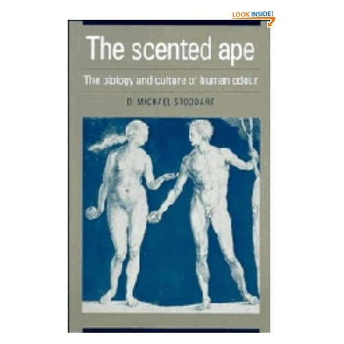The Scented Ape: The Biology and Culture of Human Odour