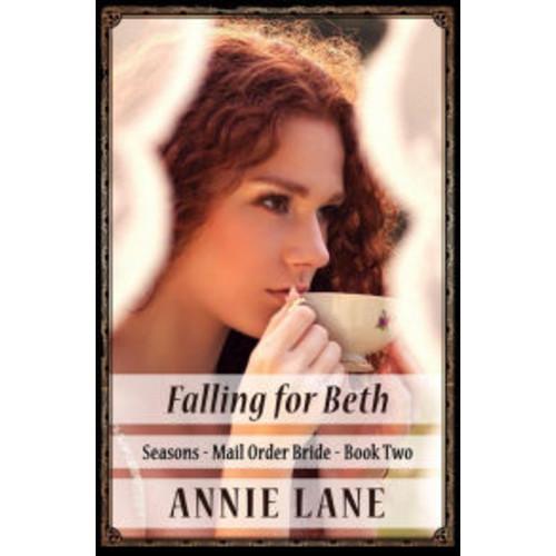 Mail Order Bride - Falling for Beth (Seasons, #2)