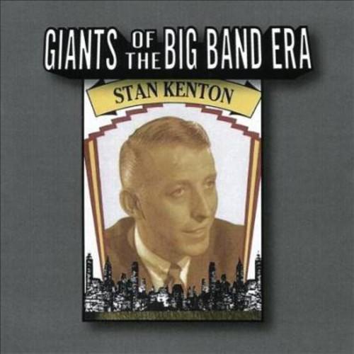 Stan Kenton - Giants Of The Big Band Era (CD)