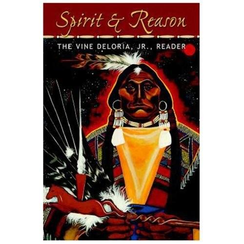 Spirit & Reason : The Vine Deloria, Jr., Reader (Paperback)