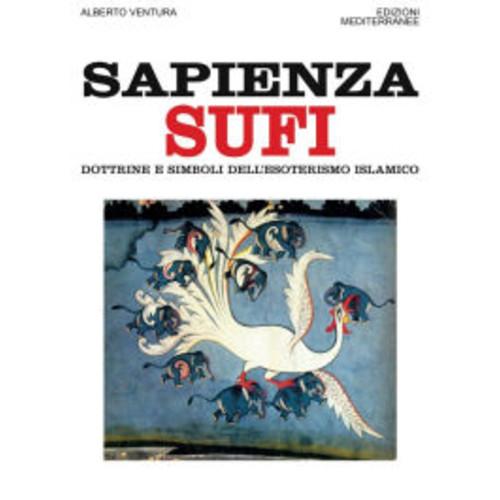 Sapienza Sufi: dottrine e simboli dell'esoterismo islamico