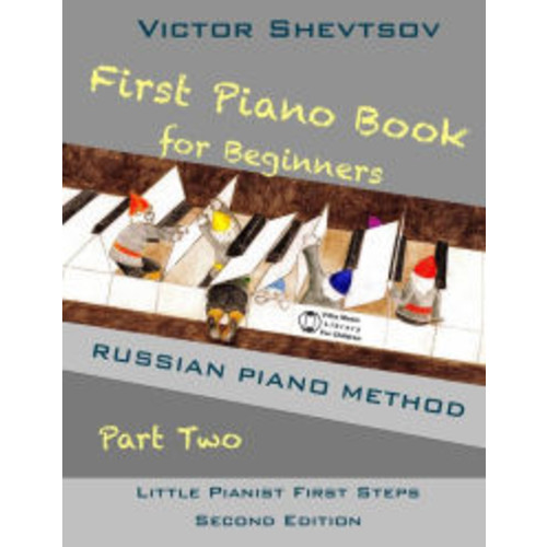 First Piano Book for Beginners Part Two: Russian Piano Method