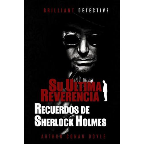 Su ultima reverencia. Recuerdos de Sherlock Holmes