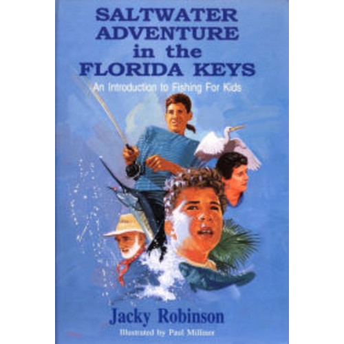 Saltwater Adventure in the Florida Keys An Introduction to Fishing for Kids