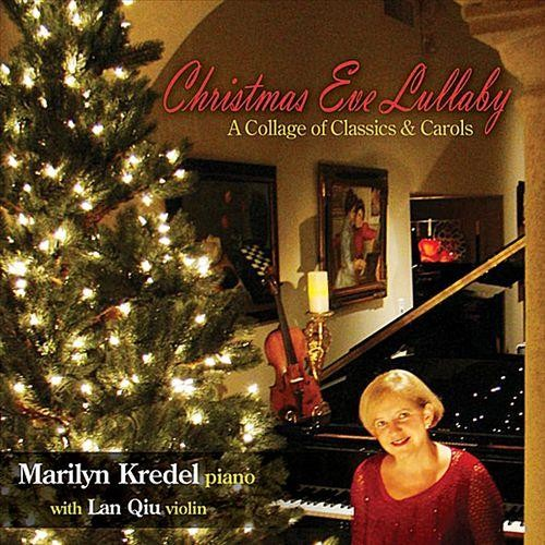 Christmas Eve Lullaby: A Collage of Classics & Carols [CD]