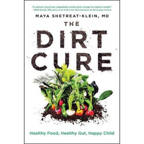 The Dirt Cure: Healthy Food, Healthy Gut, Happy Child (Paperback)