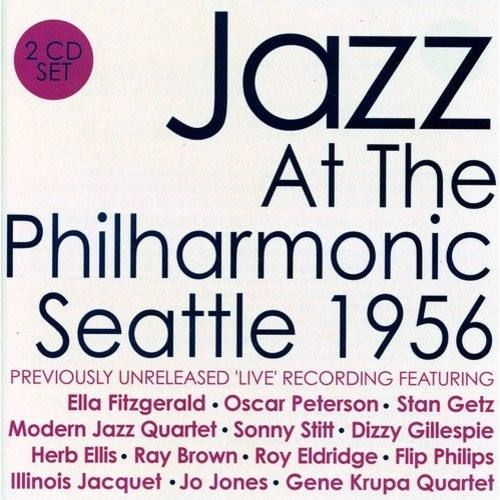 Jazz at the Philharmonic: Seattle 1956 [CD]