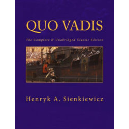Quo Vadis [Large Print Edition]: The Complete & Unabridged Classic Edition