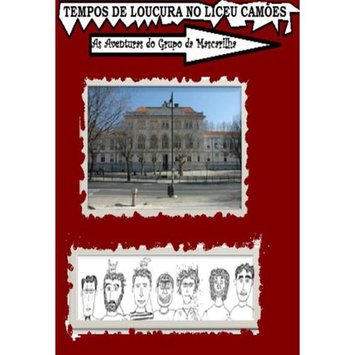 Tempos de loucura no Liceu Cames - As aventuras do grupo da mascarilha