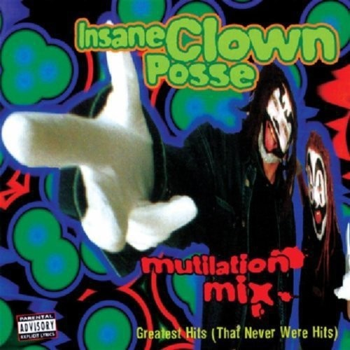 Insane Clown Posse - Mutilation Mix-Greatest Hits