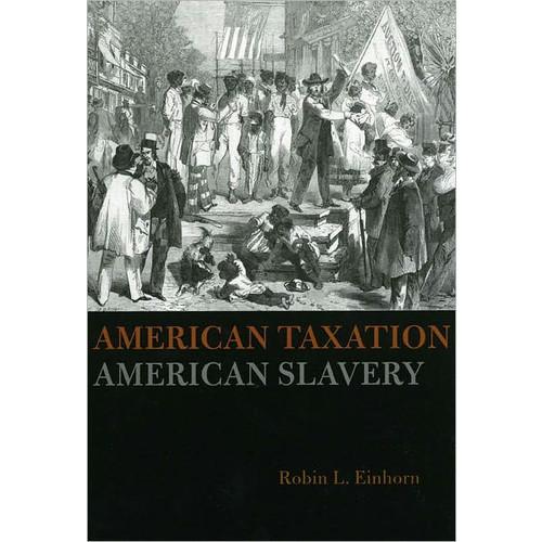 American Taxation, American Slavery / Edition 1