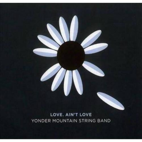 Yonder Mountain Stri - Love Ain't Love (CD)