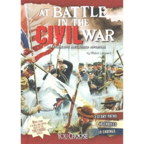 At Battle in the Civil War: An Interactive Battlefield Adventure