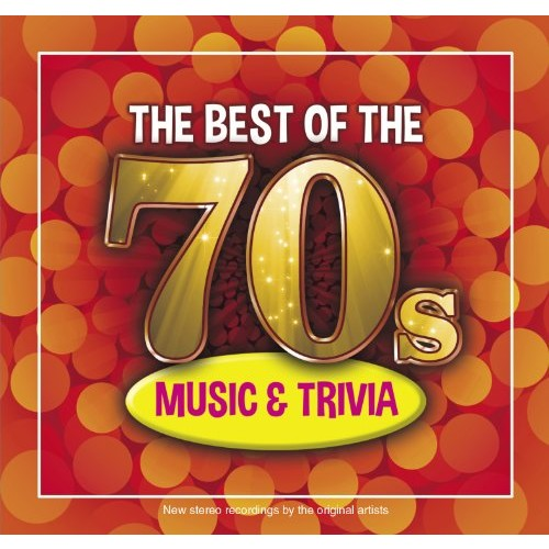 The Best of the 70s Music and Trivia [CD]