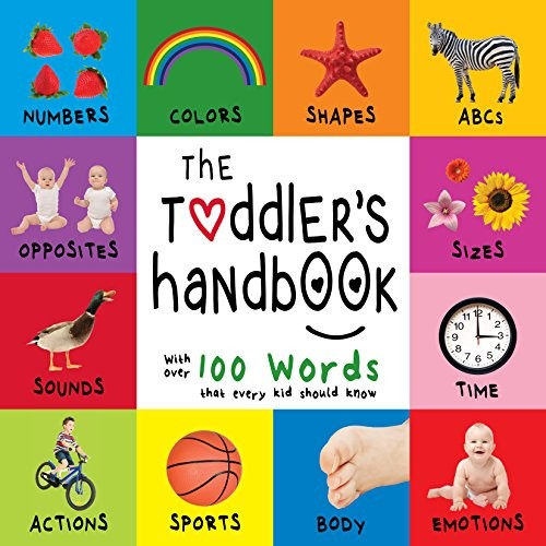 The Toddlers Handbook: Numbers, Colors, Shapes, Sizes, ABC Animals, Opposites, and Sounds, with over 100 Words that every Kid should Know (Engage Early Readers: Children's Learning Books)