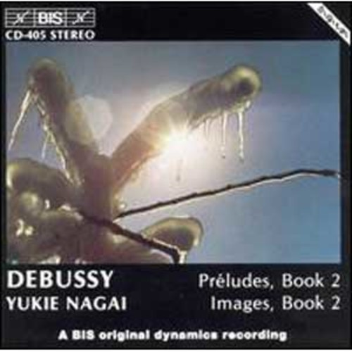 Debussy: Preludes, Book 2; Images, Book 2 By Yukie Nagai (Audio CD)