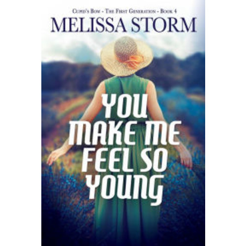 You Make Me Feel So Young (Cupid's Bow, #4)