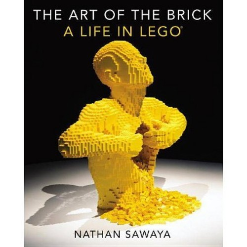 The Art of the Brick : A Life in LEGO