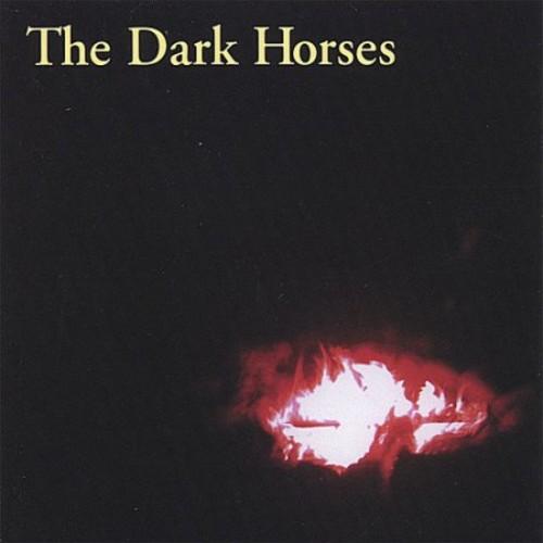 The Dark Horses [CD]