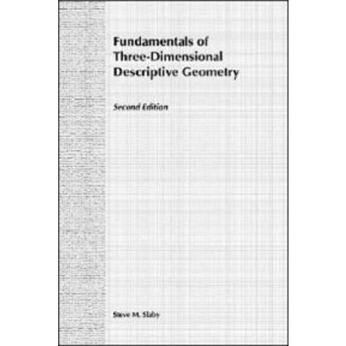 Fundamentals of Three Dimensional Descriptive Geometry / Edition 2