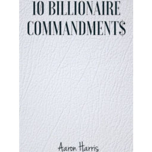 10 Billionaire Commandments